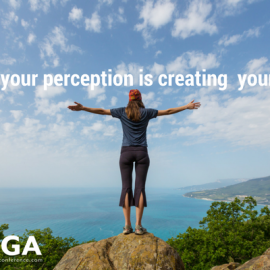 How your Perception is Creating your Life