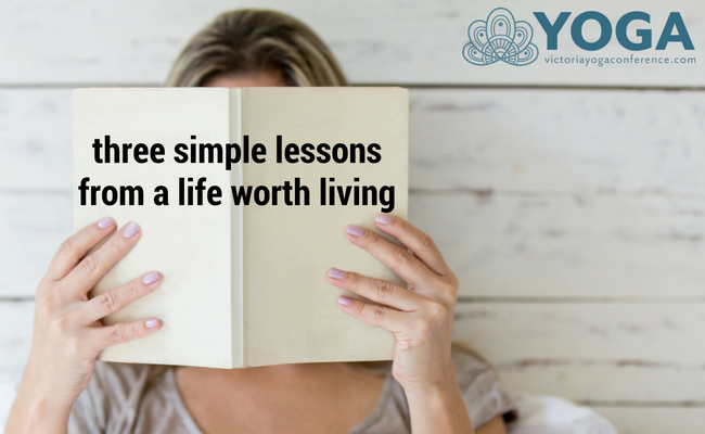 Three simple lessons from a living worth living