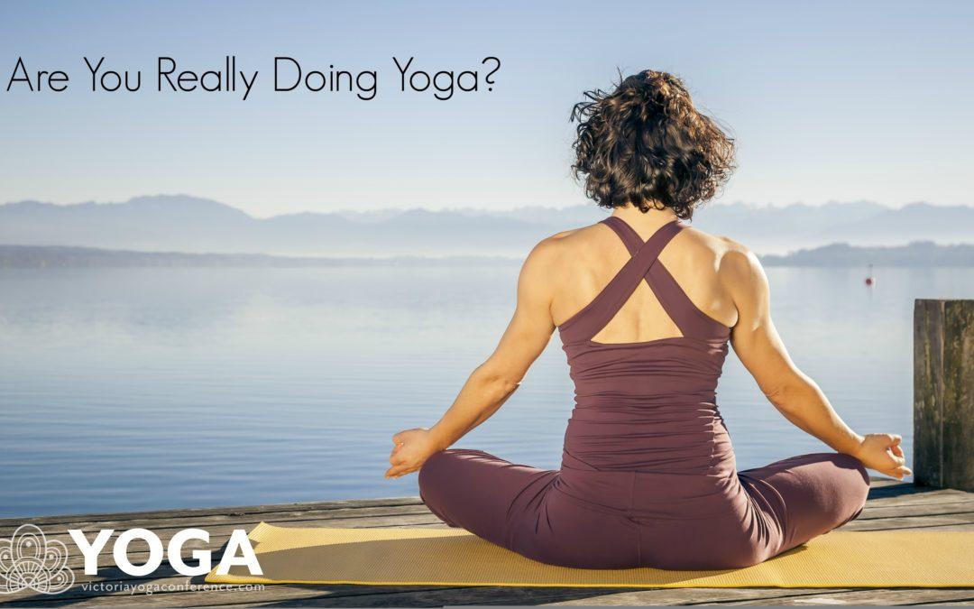 Are You Really Doing Yoga?